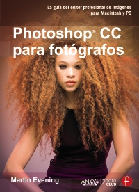 Photoshop CC para fotógrafos de Martin Evening